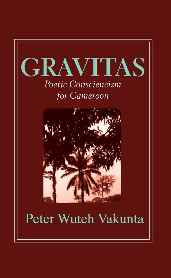 Gravitas: Poetic Consciencism for Cameroon