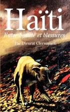 Haiti: Entre beaute et blessures
