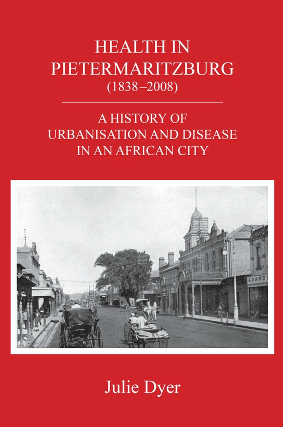 Health in Pietermaritzburg (1838-2008)