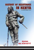 History of Resistance in Kenya 1884-2002