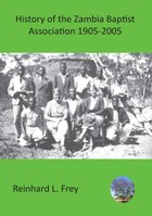 History of the Zambia Baptist Association 1905-2005
