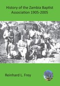 History of the Zambia Baptist Association 1905-2005