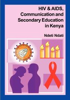 HIV and AIDS, Communication, and Secondary Education in Kenya