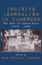 Incisive Journalism in Cameroon