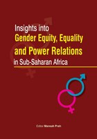 Insights into Gender Equity, Equality and Power Relations in Sub-Saharan Africa