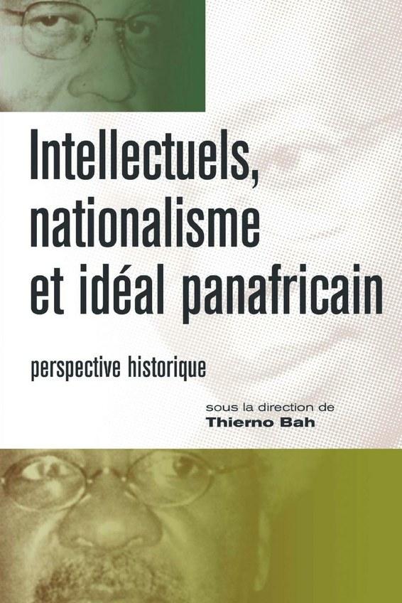 Intellectuels, nationalisme et ideal panafricain