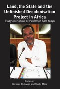 Land, the State & the Unfinished Decolonisation Project in Africa