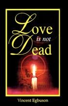 Love is Not Dead
