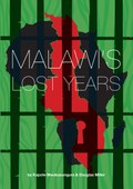 Malawi's Lost Years (1964-1994)