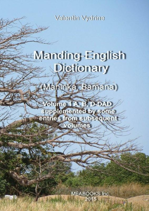 Manding-English Dictionary. Maninka, Bamana Vol. 1.