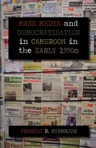 Mass Media and Democratisation in Cameroon in the Early 1990s