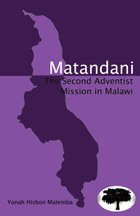 Matandani: The Second Adventist Mission in Malawi