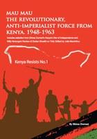 Mau Mau the Revolutionary, Anti-Imperialist Force from Kenya: 1948-1963