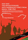 Mau Mau the Revolutionary, Anti-Imperialist Force from Kenya: 1948-1963