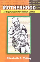Motherhood: An Experience in the Ghanaian Context