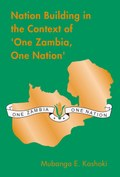 Nation Building in the Context of 'One Zambia One Nation'