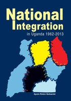 National Integration in Uganda 1962-2013