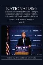Nationalism: (Mis)Understanding Donald Trump's Capitalism, Racism, Global Politics, International Trade and Media Wars