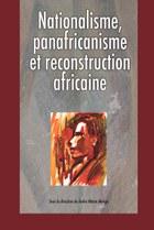 Nationalisme, panafricanisme et reconstruction africaine