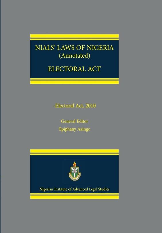 NIALS Laws of Nigeria. Electoral Act