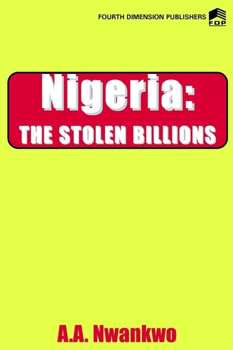 Nigeria. The Stolen Billions