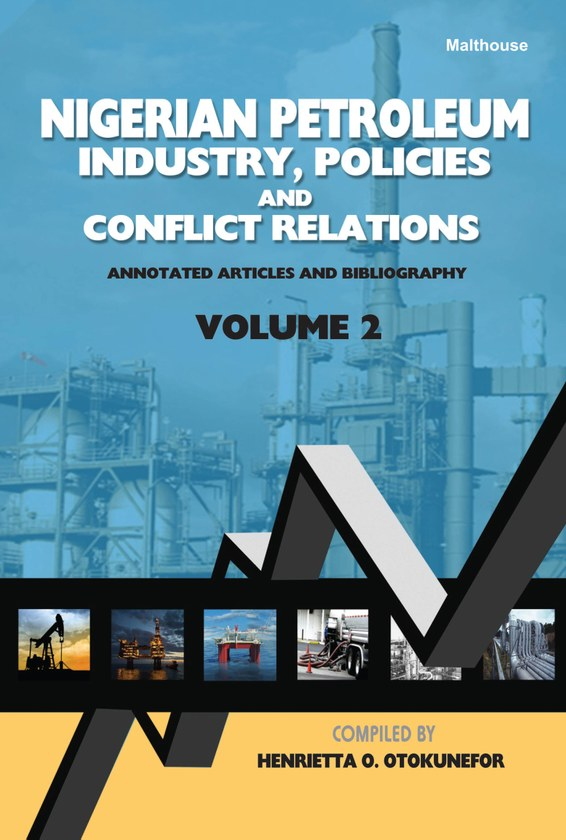 Nigerian Petroleum Industry, Policies and Conflict Relations Vol II