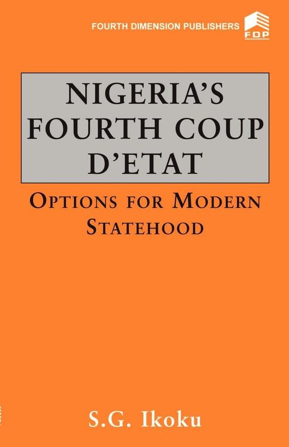Nigeria's Fourth Coup D'Etat