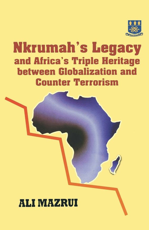 Nkrumah's Legacy and Africa's Triple Heritage between Globallization and Counter Terrorism