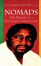 Nomads. The Memoir of a Southern Cameroonian