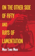 On the Other Side of Fifty and Rays of Lamentation