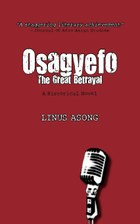 Osagyefo. The Great Betrayal