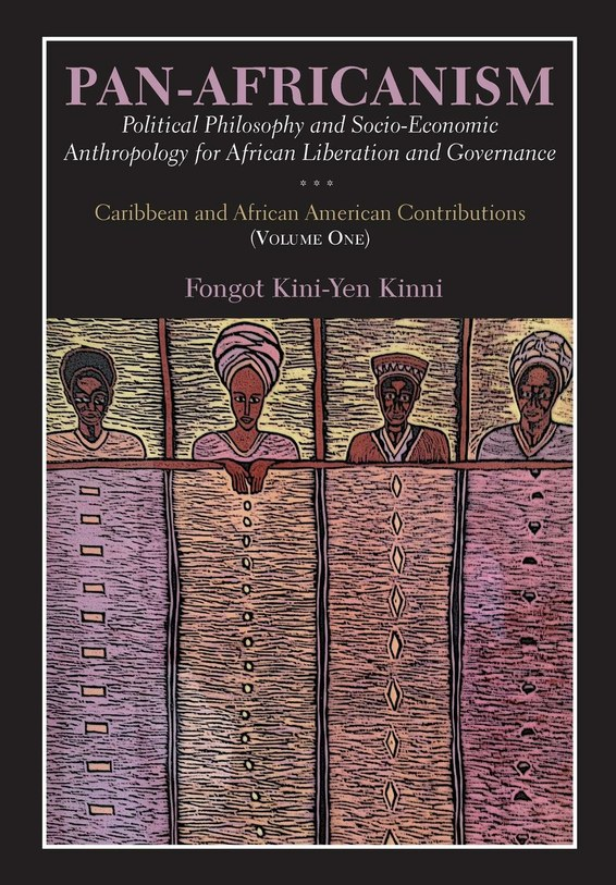 Pan-Africanism: Political Philosophy and Socio-Economic Anthropology for African Liberation and Governance. Vol 1.