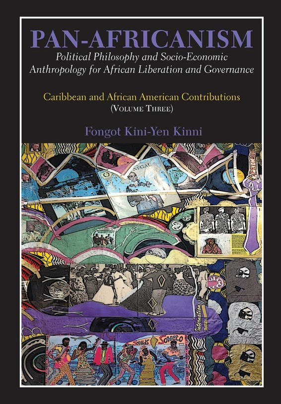 Pan-Africanism: Political Philosophy and Socio-Economic Anthropology for African Liberation and Governance. Vol 3.