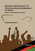 People's Resistance to Colonialism and Imperialism in Kenya