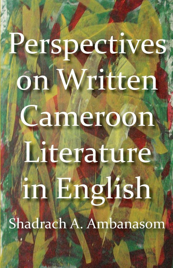 Perspectives on Written Cameroon Literature in English