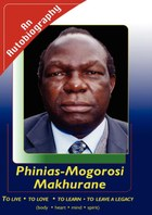 Phinias Makhurane: An Autobiography
