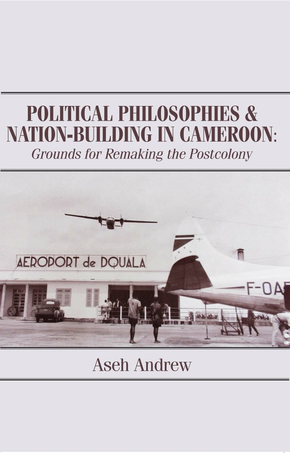 Political Philosophies & Nation-Building in Cameroon