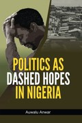 Politics as Dashed Hopes in Nigeria