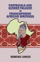Portrayals and Gender Palaver in Francophone African Writings