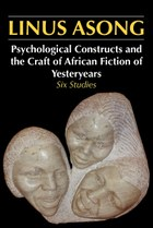 Psychological Constructs and the Craft of African Fiction of Yesteryears