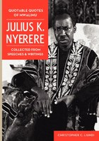 Quotable Quotes Of Mwalimu Julius K Nyerere