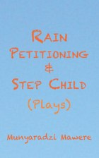 Rain Petitioning and Step Child: Plays