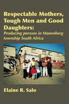 Respectable Mothers, Tough Men and Good Daughters