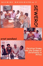 Sewero! Christian Drama and the Drama of Chrstianity in Africa