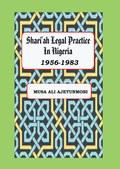 Shariah Legal Practice in Nigeria 1956-1983