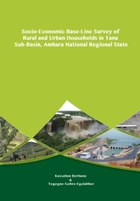 Socio-Economic Base-Line Survey of Rural and Urban Households in Tana Sub-Basin, Amhara National Regional State