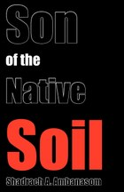 Son of the Native Soil