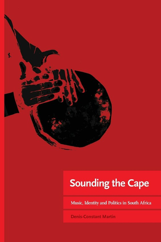 Sounding the Cape Music, Identity and Politics in South Africa
