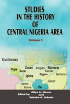 Studies in the History of Central Nigeria Area: Volume 1