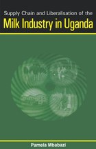 Supply Chain and Liberalisation of the Milk Industry in Uganda
